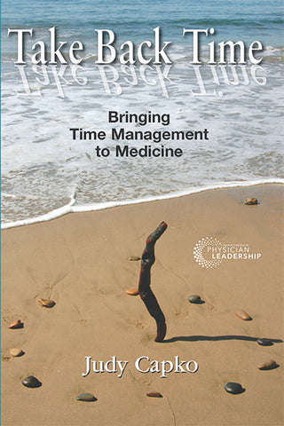 Take Back Time: Bringing Time Management to Medicine