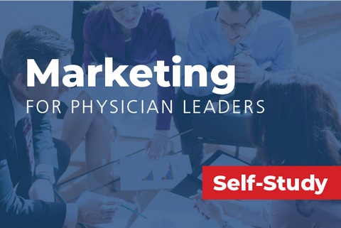 Marketing for Physician leaders