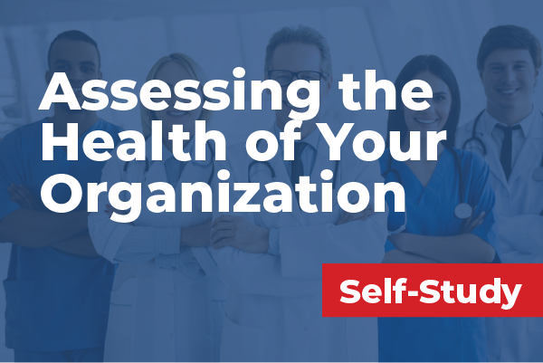 Assessing the Health of Your Organization