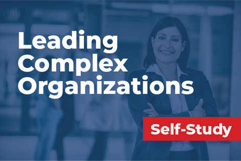 Leading Complex Organizations