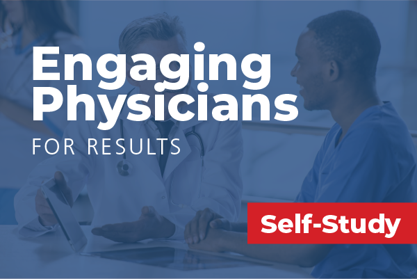 Engaging Physicians for Results