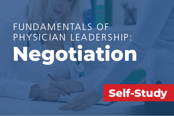 Fundamentals of Physician Leadership: Negotiation