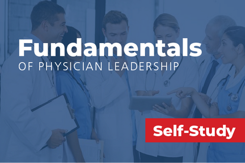 Fundamentals of Physician Leadership: Series