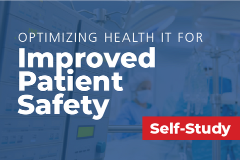 Optimizing Health IT for Improved Patient Safety