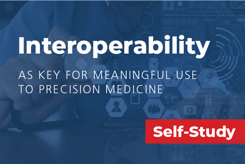 Interoperability as Key for Meaningful Use to Precision Medicine