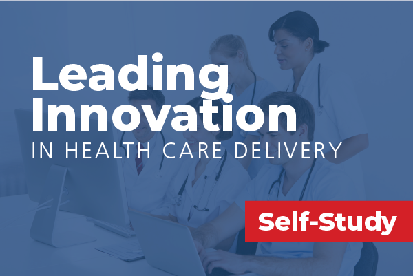 Leading Innovation in Health Care Delivery