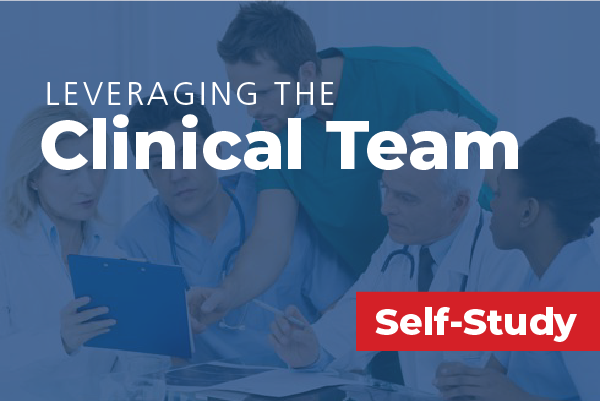 Leveraging the Clinical Team