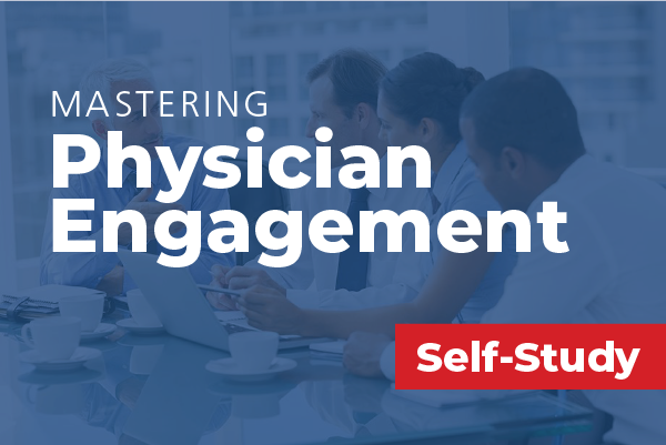Mastering Physician Engagement
