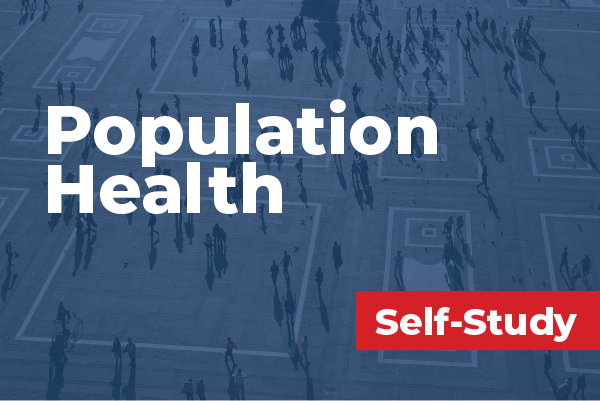 Population Health Essentials for Physician Leaders