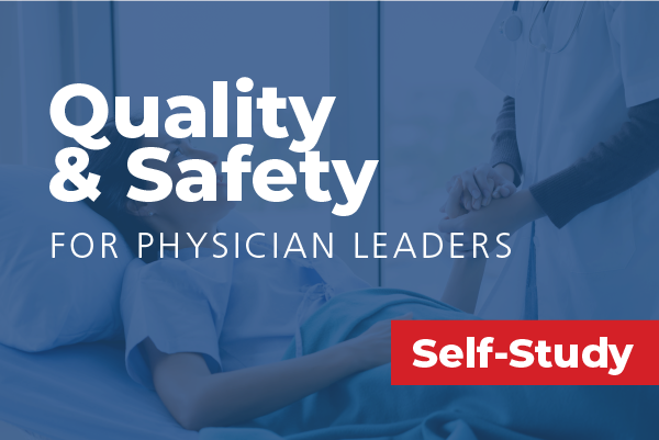 Quality and Safety for Physician Leaders