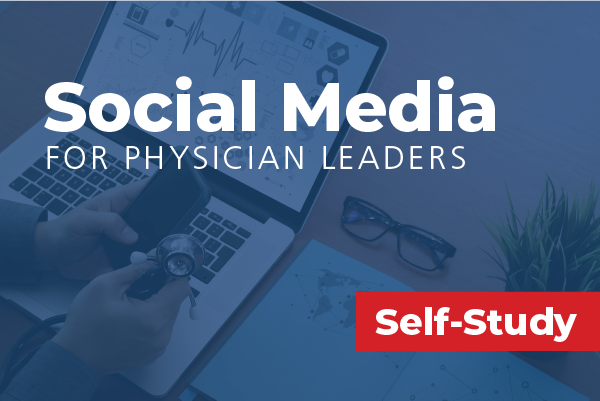 Social Media for Physician Leaders
