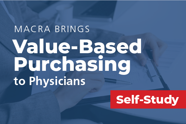 MACRA Brings Value-Based Purchasing to Physicians