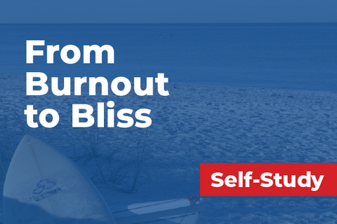From Burnout to Bliss