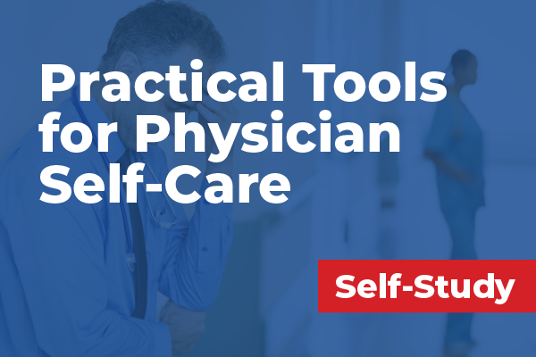 Practical Tools for Physician Self-Care