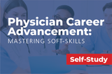 A physician health care professional's guide to improve their competitive advantage, and ensure future marketability, by focusing on key soft skills that are considered critical for career success.