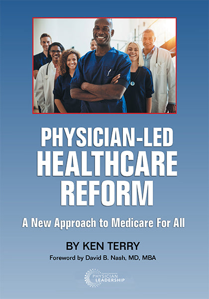 Physician-Led Healthcare Reform: A New Approach to Medicare for All