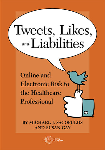 Tweets, Likes, and Liabilities: Online and Electronic Risk to the Healthcare Professional
