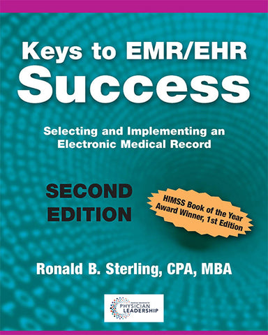 Keys to EMR/EHR Success Selecting and Implementing an Electronic Medical Record, 2nd Edition