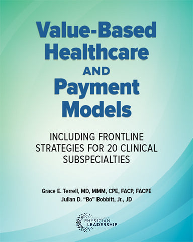 Value-Based Healthcare and Payment Models:  Including Frontline Strategies for 20 Clinical Subspecialties