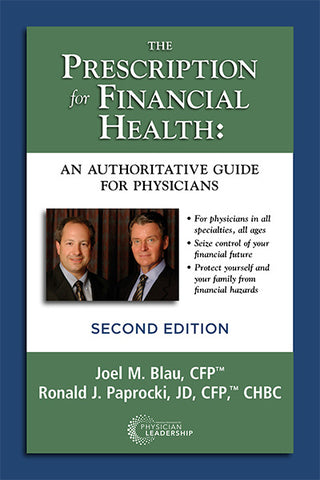 The Prescription for Financial Health An Authoritative Guide for Physicians 2nd Edition