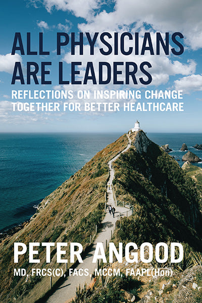 All Physicians are Leaders: Reflections on Inspiring Change Together for Better Healthcare