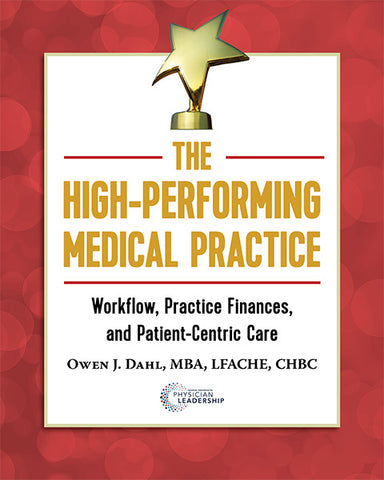 The High-Performing Medical Practice: Workflow, Practice Finances, and Patient-Centric Care