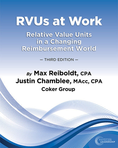 RVUs at Work: Relative Value Units in a Changing Reimbursement World 3rd Edition