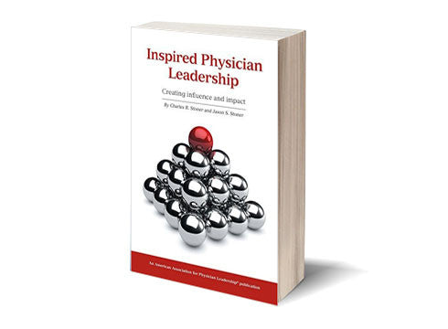 Inspired Physician Leadership: Creating Influence and Impact