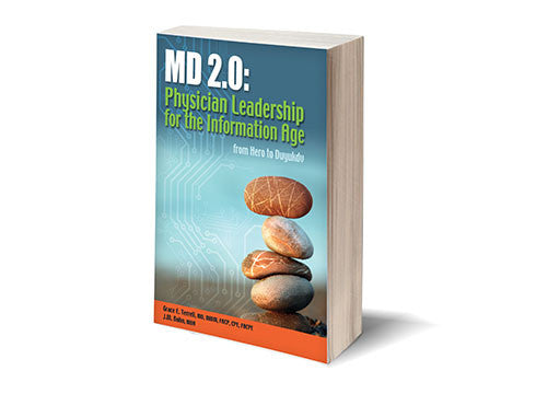 MD 2.0: Physician Leadership for the Information Age
