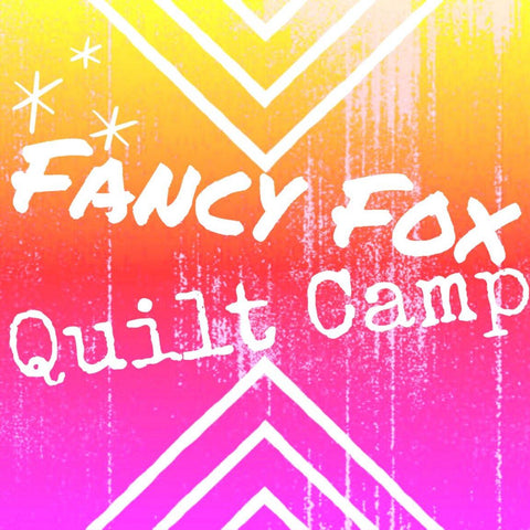 Fancy Fox Quilting Camp