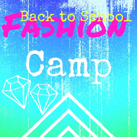 Back to School Fashion Camp