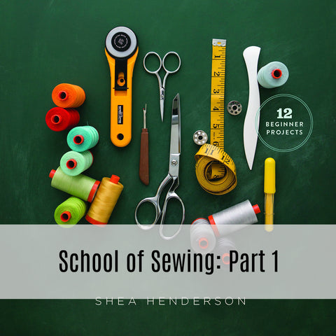 School of Sewing ADULTS - Learn to Sew - Part I