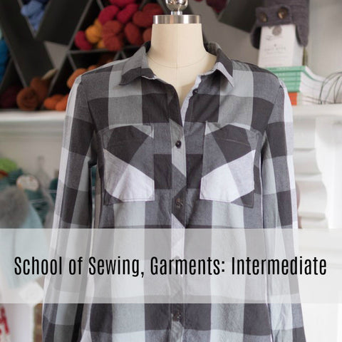 School of Sewing: Garment Edition - Intermediate