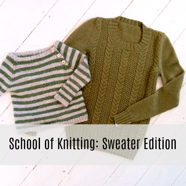 School of Knitting: Sweater Edition