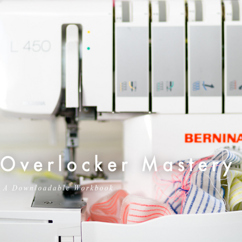 BERNINA Mastery Workbook: Overlockers