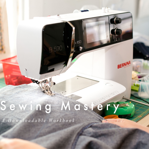 BERNINA Mastery Workbook: Sewing (4-series, 5-series, 7-series, and 8-series)