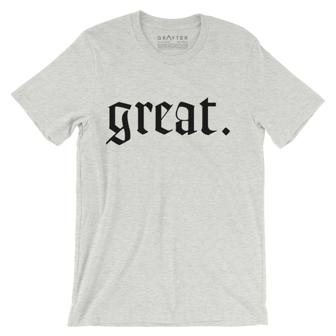 """Great."" T-Shirt (Ash)"