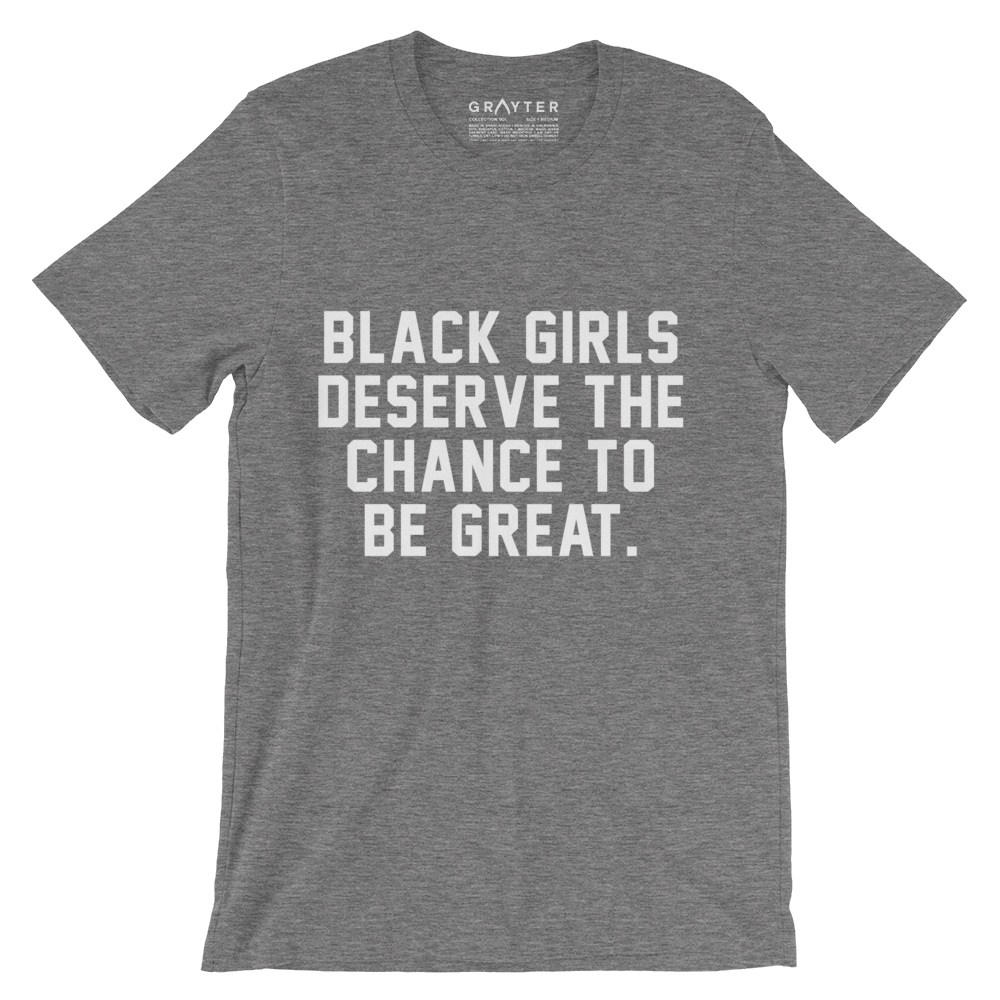 """Black Girls Deserve the Chance""  T-Shirt (Heather Grey)"