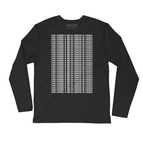 """Today Is Going to Be a Great Day"" Affirmational Long-Sleeved Shirt"