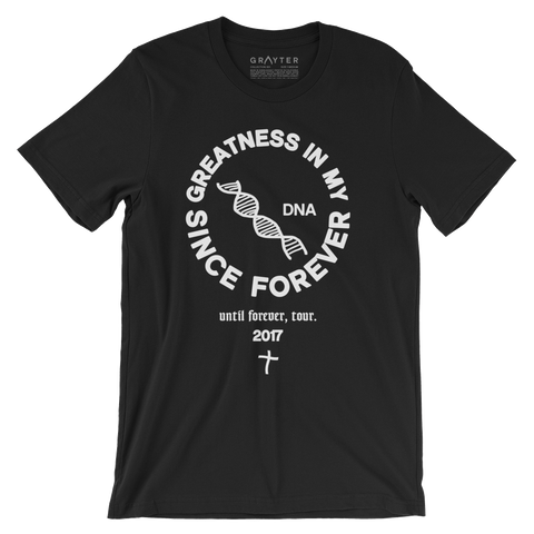 """Greatness In My DNA Since Forever"" Tour T-Shirt (Black)"