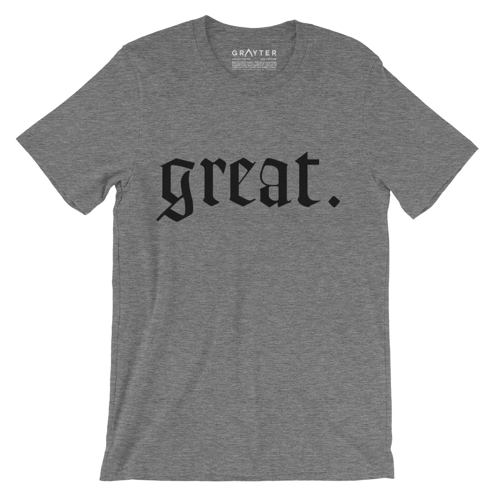 """Great."" T-Shirt (Heather Grey)"