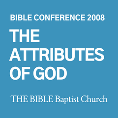 2008 Bible Conference: The Attributes of God (CD)