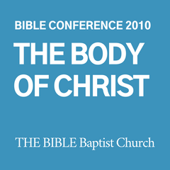 2010 Bible Conference: The Body of Christ (CD)