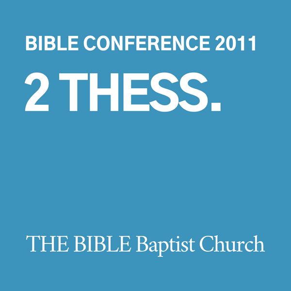 2011 Bible Conference: 2 Thessalonians (CD)