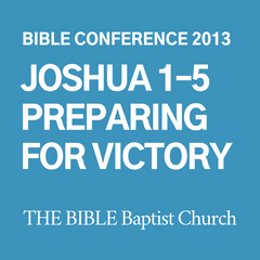 2013 Bible Conference: Joshua 1-5 Preparing for Victory (CD)