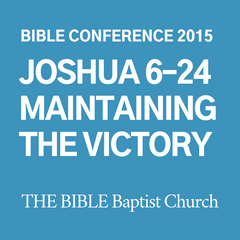 2015 Bible Conference: Joshua 6-24 Maintaining the Victory (CD)