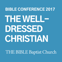 2017 Bible Conference: The Well-Dressed Christian (CD)