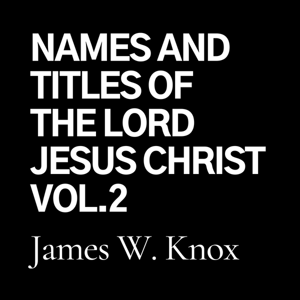 Names and Titles of the Lord Jesus Christ Vol. 2 (CD)