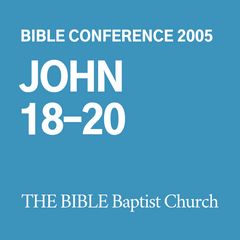 2005 Bible Conference: John 18-20 (CD)