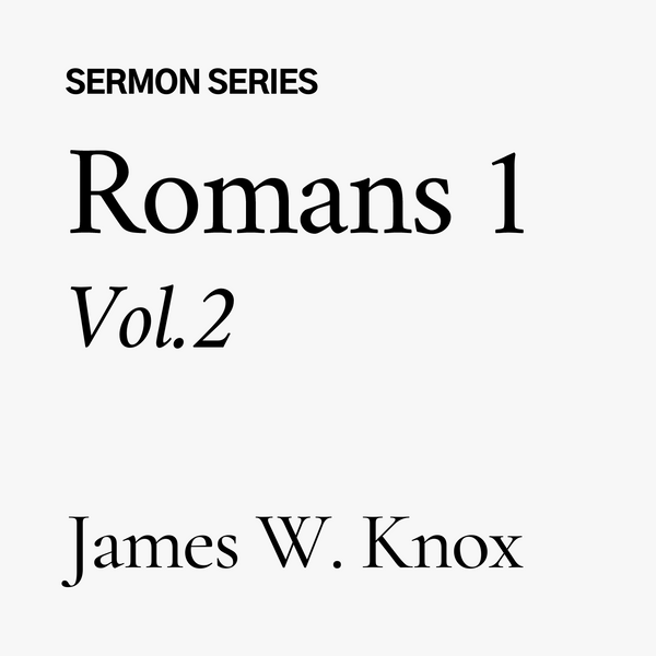 Romans Chapter 1, Part 2 (CD)